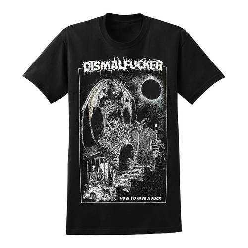 DISMALFUCKER How To T-Shirt
