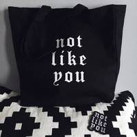 Not Like You Canvas Bag